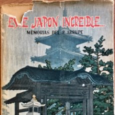 Livres d'occasion: ESTE JAPÓN INCREÍBLE. MEMORIAS DEL PADRE ARRUPE. 1958. Lote 91523550