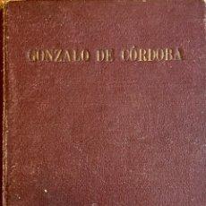 Libros de segunda mano: GONZALO DE CÓRDOBA. LUIS MARÍA DE LOJENDIO. ESPASA-CALPE. Lote 91535975