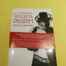 Libros de segunda mano: LIBRO LA ESCANDALOSA SEÑORITA PILGRIM. BIOGRAFÍA HOLLYWOOD. Lote 91661965