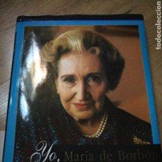 Libros de segunda mano: YO, MARÍA DE BORBÓN. JAVIER GONZÁLEZ DE VEGA. Lote 91684348