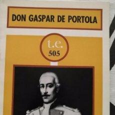 Libros de segunda mano: LLA 7 DON GASPAR DE PORTOLÁ - T.E. 505 - TEMAS ESPAÑOLES - 1970. Lote 91958070