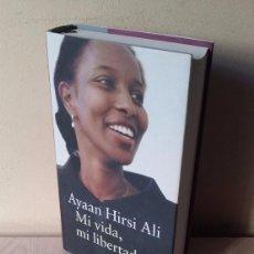 Libros de segunda mano: AYAAN HIRSI ALI - MI VIDA, MI LIBERTAD - GALAXIA GUTENBERG 2006 - CIRCULO DE LECTORES. Lote 92047615