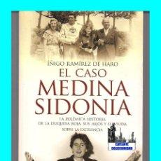 Libros de segunda mano: EL CASO MEDINA SIDONIA LA POLÉMICA HISTORIA DUQUESA ROJA SUS HIJOS Y VIUDA IÑIGO RAMIREZ DE HARO. Lote 92162275