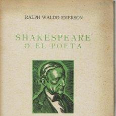 Libros de segunda mano: SHAKESPEARE O EL POETA, POR RALPH WALDO EMERSON. AÑO 1942. (6.1). Lote 92262860