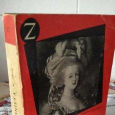 Libros de segunda mano: 34-MARIA ANTONIETA, STEFAN ZWEIG, 1956. Lote 92499040
