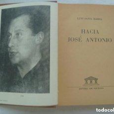 Libros de segunda mano: LA EPOPEYA Y SUS HEROES : HACIA JOSE ANTONIO , DE LUYS SANTA MARINA . 1958 . FALANGE.. Lote 179334277
