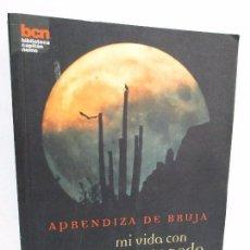 Libros de segunda mano: APRENDIZA DE BRUJA MI VIDA CON CARLOS CASTANEDA. AMY VALLACE. EDITORIAL LA LIEBRE DE MARZO 2005. Lote 92710555