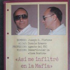 Libros de segunda mano: ASÍ ME INFLITRÉ EN LA MAFIA / JOSEPH D. PISTONE / EDICIONES B / 1ª EDICIÓN 1990. Lote 92824115