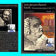 Libros de segunda mano: MARQUÉS DE SADE - UNA INOCENCIA SALVAJE (1740 - 1777) BIOGRAFÍA - JEAN - JACQUES PAUVERT - TUSQUETS. Lote 92904630