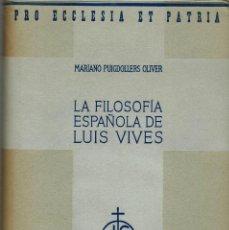 Libros de segunda mano: LA FILOSOFÍA ESPAÑOLA DE LUÍS VIVES, POR MARIANO PUIGDOLLERS OLIVER. AÑO 1940. (6.1). Lote 92971755