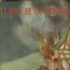 Libros de segunda mano: LA VIDA DE UN ESCRITOR, POR LAJOS ZILAHY. AÑO 1945. (8.1). Lote 93013895