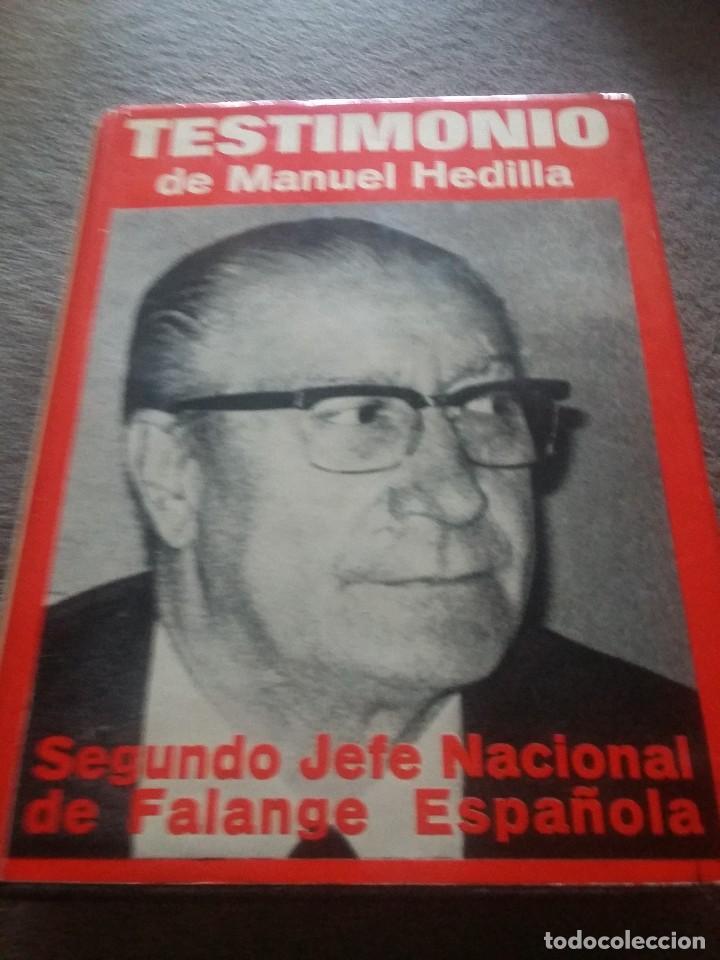 TESTIMONIO DE MANUEL HEDILLA, SEGUNDO JEFE DE FALANGE ESPAÑOLA, POR MAXIMIANO GARCÍA VENERO EST 254 (Libros de Segunda Mano - Biografías)