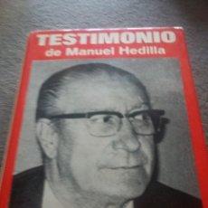 Libros de segunda mano: TESTIMONIO DE MANUEL HEDILLA, SEGUNDO JEFE DE FALANGE ESPAÑOLA, POR MAXIMIANO GARCÍA VENERO EST 254. Lote 93237435