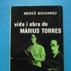 Libros de segunda mano: VIDA I OBRA DE MARIUS TORRES. MERCE BOIXAREU. EDITORIAL SELECTA. 1ª ED. 1968. EN CATALAN. Lote 93297015