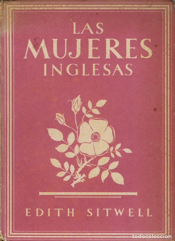 LAS MUJERES INGLESAS, POR EDITH SITWELL. AÑO 1945? (8.1) (Libros de Segunda Mano - Biografías)
