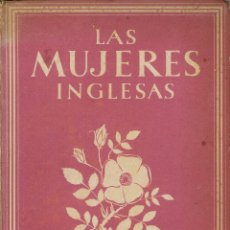 Libros de segunda mano: LAS MUJERES INGLESAS, POR EDITH SITWELL. AÑO 1945? (8.1). Lote 93605015