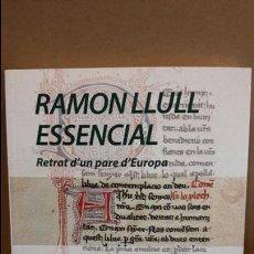 Libros de segunda mano: RAMON LLULL ESSENCIAL. RETRAT D'UN PARE D'EUROPA. PERE VILLALBA - 2016 / COMO NUEVO.. Lote 171023358