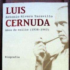 Libros de segunda mano: LUIS CERNUDA AÑOS DE EXILIO (1938-1963) BIOGRAFÍA ANTONIO RIVERO TARAVILLO. Lote 94150000