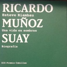 Libros de segunda mano: RICARDO MUÑOZ SUAY. UNA VIDA EN SOMBRAS - PREMIO COMILLAS -. Lote 94221555