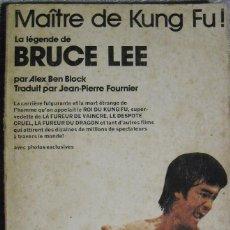Libros de segunda mano: BRUCE LEE - LIBRO ''LA LÉGENDE DE BRUCE LEE'' (EDICIÓN FRANCESA, 1975). Lote 94611923