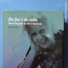 Livres d'occasion: DE FOC I DE SEDA: ALBUM BIOGRÀFIC DE MERCÈ RODOREDA.---NADAL I BRUNÉS, MARTA. Lote 94844519