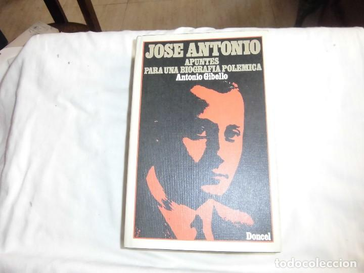 JOSE ANTONIO APUNTES PARA UNA BIOGRAFIA POLEMICA.ANTONIO GIBELLO.DONCEL (Libros de Segunda Mano - Biografías)