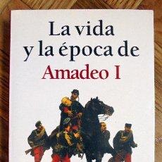 Libros de segunda mano - La Vida y la época de Amadeo I. José Luis Vila-San-Juan. Editorial Planeta 1999. - 95686851