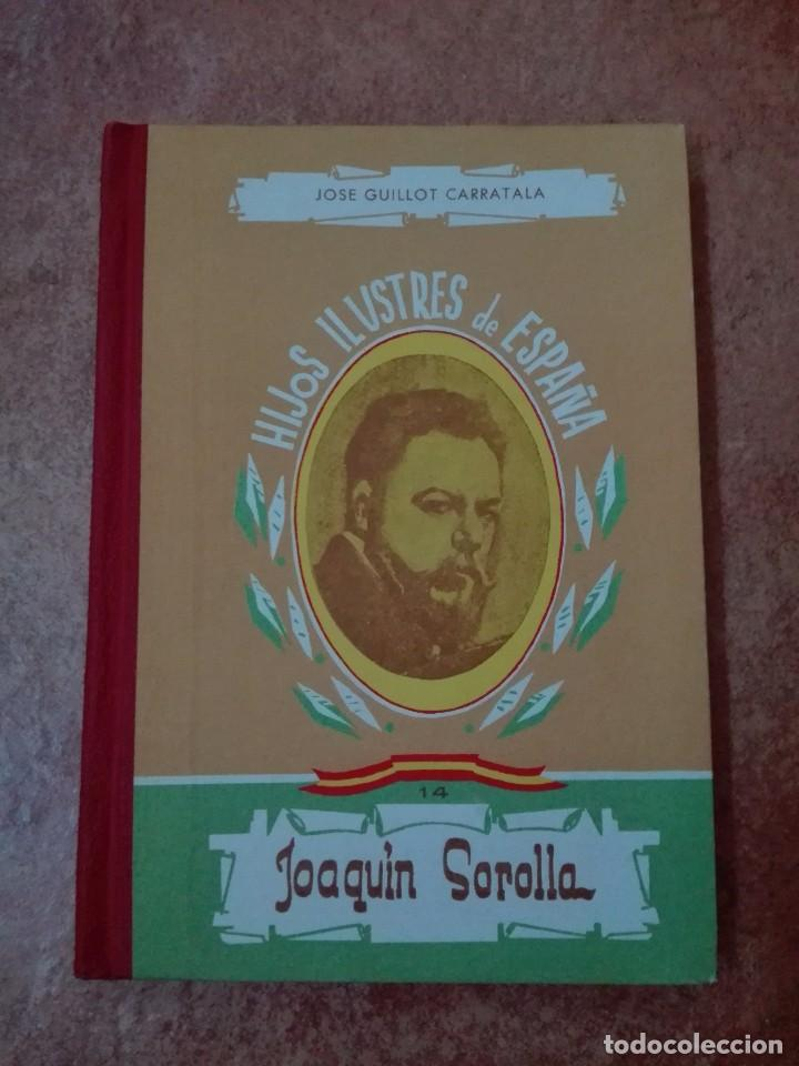 HIJOS ILUSTRES DE ESPAÑA JOAQUÍN SOROLLA EDITORIAL SÁNCHEZ RODRIGO PLASENCIA 1963 (Libros de Segunda Mano - Biografías)
