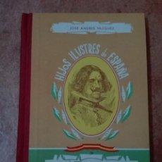 Gebrauchte Bücher - HIJOS ILUSTRES DE ESPAÑA VELÁZQUEZ EDITORIAL SÁNCHEZ RODRIGO PLASENCIA 1959 - 95757487