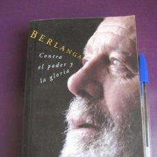 Libros de segunda mano: BERLANGA . CONTRA EL PODER Y LA GLORIA - ANTONIO GOMEZ RUFO - 1997 - CINE. Lote 95908391