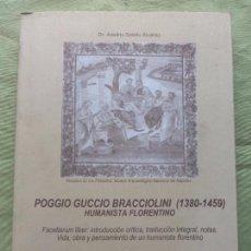 Livres d'occasion: POGGIO GUCCIO BRACCIOLINI 1380-1459. HUMANISTA FLORENTINO. DR AVELINO SOTELO ÁLVAREZ. PHD ÁRISTOS ÉD. Lote 96028811