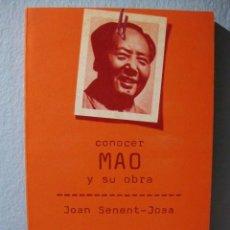 Libros de segunda mano: CONOCER MAO Y SU OBRA (JOAN SENENT-JOSA) DOPESA 2. POLÍTICA, COMUNISMO, MAOÍSMO, BIOGRAFÍA. Lote 97179343