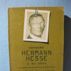 Libros de segunda mano: CONOCER HERMANN HESSE Y SU OBRA (JOSÉ Mª CARANDELL) DOPESA 2. LITERATURA, BIOGRAFÍA. Lote 97179467