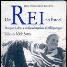 Libros de segunda mano: JOSÉ ANTONIO GURRIARÁN: UM REI NO ESTORIL. PREFÁCIO DE MÁRIO SOARES (EN PORTUGUÉS). Lote 97213899