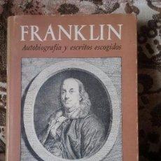 Libros de segunda mano: FRANKLIN, AUTOBIOGRAFIA Y ESCRITOS ESCOGIDOS. SOLO 4.000 EJEMP., CON DESPLEGABLES E ILUSTRACIONES.. Lote 97441663