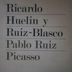 Libros de segunda mano: PABLO RUIZ PICASSO RICARDO HUELIN RUIZ BLASCO REVISTA DE OCCIDENTE 1976. Lote 97637347
