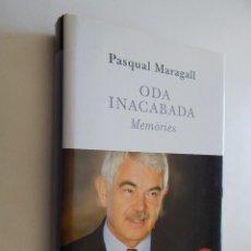 Libros de segunda mano: ODA INACABADA. MEMÒRIES - PASQUAL MARAGALL - CATALÀ. Lote 97821035
