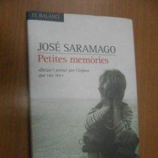 Libros de segunda mano: JOSE SARAMAGO PETITES MEMORIES EDICIONS 62 BARCELONA 2007. Lote 97838411