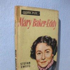 Libros de segunda mano: MARY BAKER EDDY (STEFAN ZWEIG) LIBROS PLAZA, COLECCIÓN QUIÉN FUE 17. BIOGRAFÍA. Lote 98026279