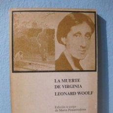 Libros de segunda mano: LA MUERTE DE VIRGINIA WOOLF (LEONARD WOOLF) EDICIÓN A CARGO DE MARTA PESSARRODONA. LUMEN 1979. Lote 98026887