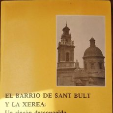 Libros de segunda mano: CORBIN FERRER,JUAN LUIS,,EL BARRIO DE SAN BULT Y LA XEREA : UN RINCON DESCONOCIDO. Lote 98124147