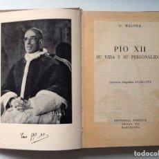 Libros de segunda mano: PIO XII SU VIDA Y SU PERSONALIDAD. O. WALTER 1953. Lote 98192499