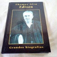 Libros de segunda mano: THOMAS ALVA EDISON - GRANDES BIOGRAFIAS - EDICIONES RUEDA 1999. Lote 98194755