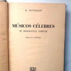 Libros de segunda mano: MUSICOS CELEBRES 99 BIOGRAFIAS M. DAVALILLO DIBUJOS J.VINYALS . Lote 98199943