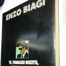 Libros de segunda mano: YO, TOMMASSO BUSCETTA, SOY UN MAFIOSO.ENZO BIAGI.1 EDICION 1989. Lote 98580415