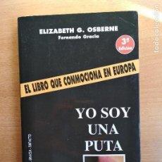 Libros de segunda mano: YO SOY UNA PUTA ELIZABETH G. OSBERNE. Lote 98809167