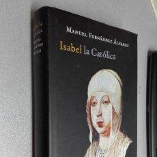 Libros de segunda mano: ISABEL LA CATÓLICA / MANUEL FERNÁNDEZ ÁLVAREZ / CÍRCULO DE LECTORES. Lote 98837767
