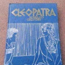 Libros de segunda mano: CLEOPATRA. EDWARD GRIFINS. 1964. Lote 99240151