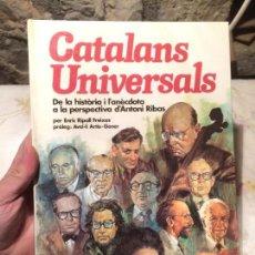 Libros de segunda mano: LIBRO CATALANS UNIVERSALS, DE LA HISTORIA I L'ANECDOTA A LA PERSPECTIVA D'ANTONI RIBAS AÑO 1980. Lote 99247195