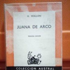 Libros de segunda mano: JUANA DE ARCO (MADRID, 1963) AUSTRAL Nº 539, POR H. WALLON. Lote 99495071